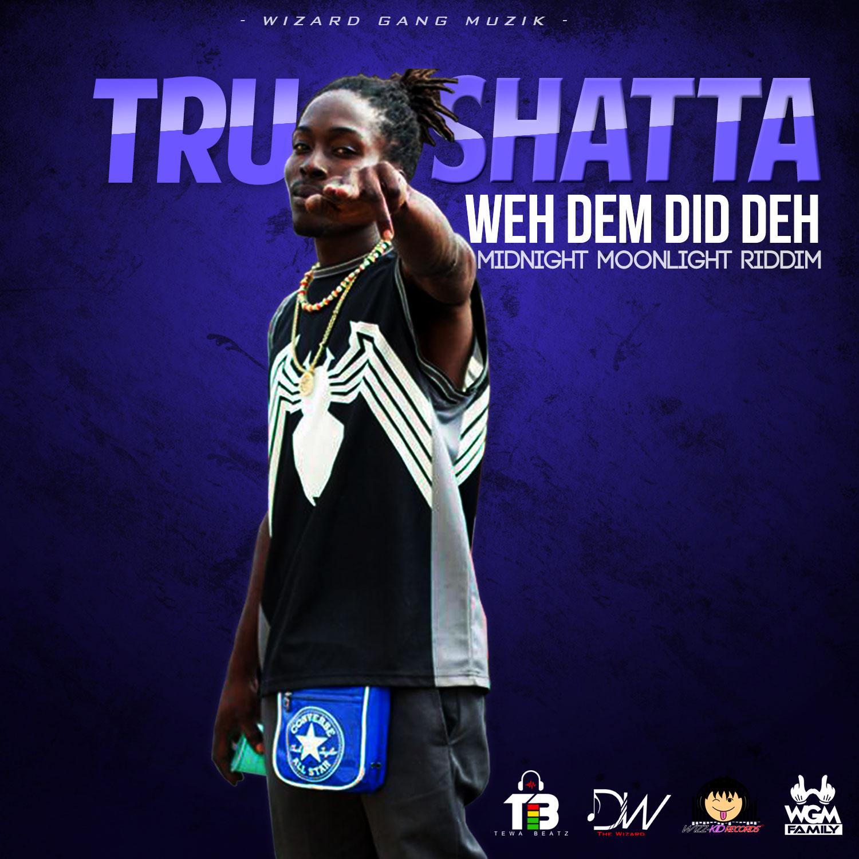 Tru-Shatta – Weh Dem Did Deh
