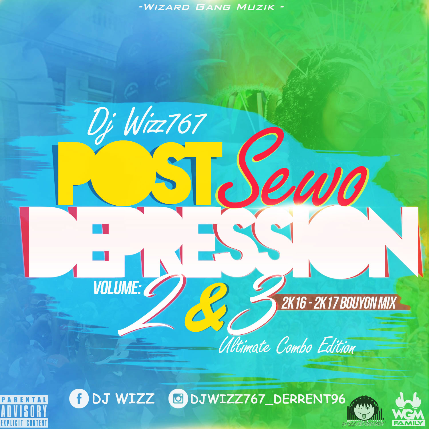 Dj Wizz767 – Post Sewo Depression (PSD) Vol. 2&3 (2017 Bouyon Mix |Combo Edition)