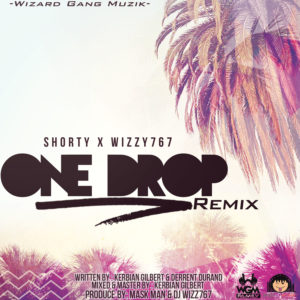 SHoRTY Ft Wizzy767 – One Drop (Remix)