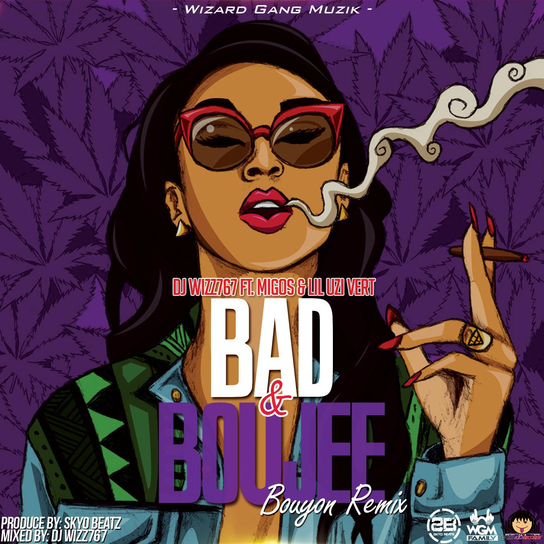 Dj Wizz767 Ft Migos & Lil Uzi Vert – Bad & Boujee (Bouyon Remix)