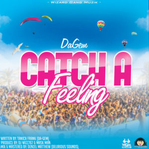 DaGem – Catch A Feeling