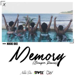 Nikki Dee X Dj Bryce – Memory (Bouyon Remix)
