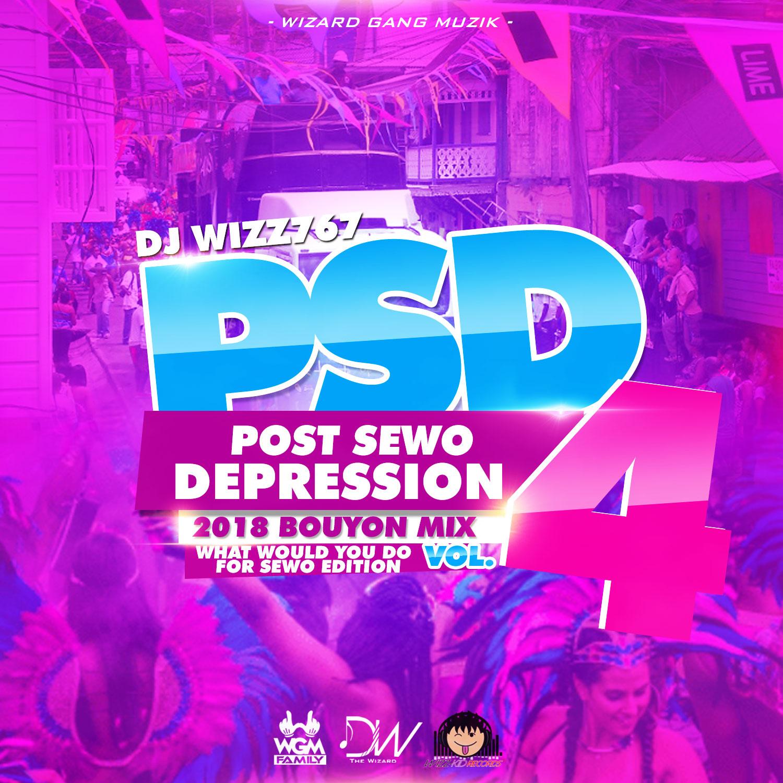 Dj Wizz767 – Post Sewo Depression Vol.4 (What Would Do For Sewo? Edition) | 2018 Bouyon Mix