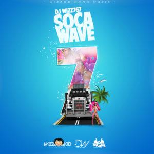 Dj Wizz767 – Soca Wave 7