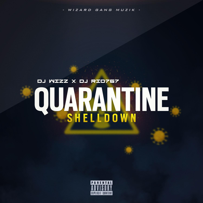 Dj Wizz767 x Dj Rio767 – Quarantine Shelldown