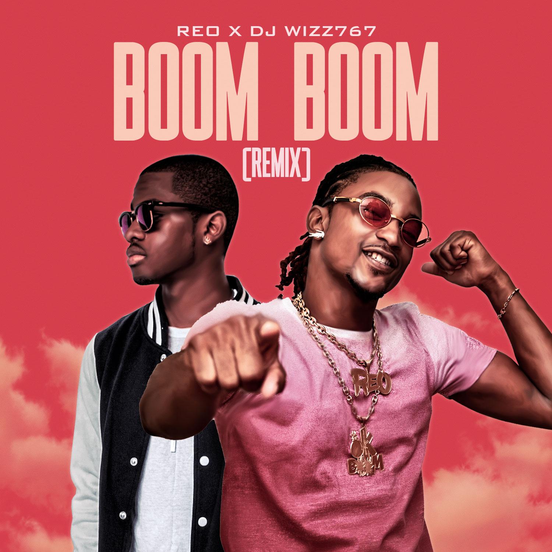 Reo x Dj Wizz767 – Boom Boom (Remix)