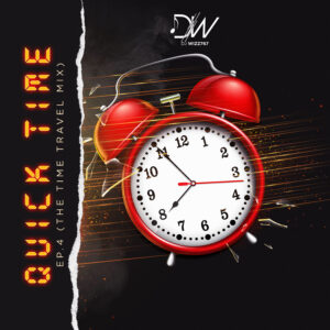Read more about the article Dj Wizz767 – QUICK TIME EP.4 (THE TIME TRAVEL MIX)