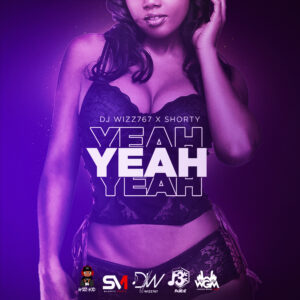 Read more about the article Dj Wizz767 X SHoRTY – YEAH YEAH YEAH